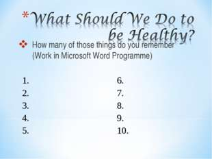 How many of those things do you remember (Work in Microsoft Word Programme) 1