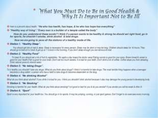 """Here is a proverb about health: """"He who has health, has hope, & he who has ho"""