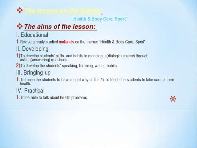 "The lesson on the theme: ""Health & Body Care. Sport"" The aims of the lesson:..."