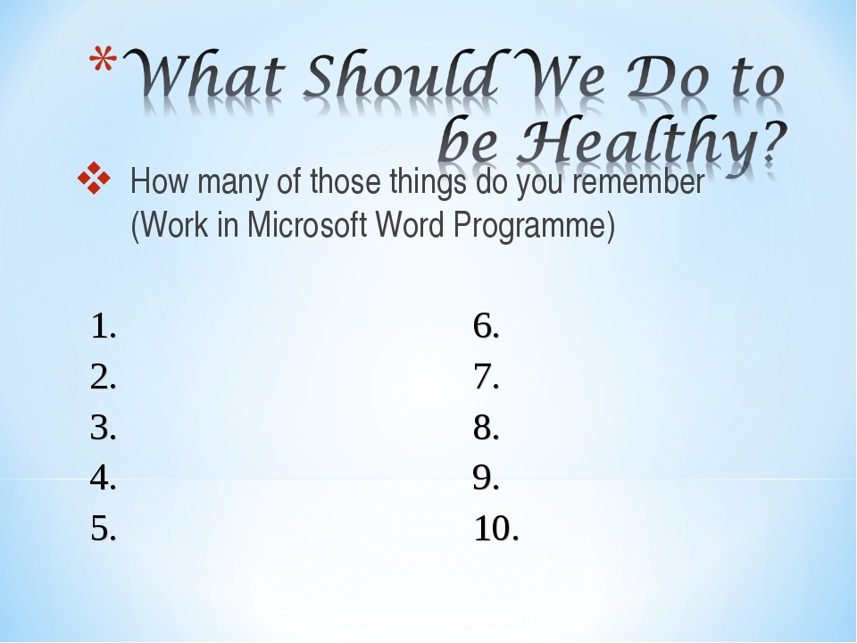 How many of those things do you remember (Work in Microsoft Word Programme) 1...