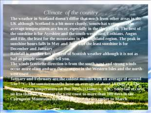 The weather in Scotland doesn't differ that much from other areas in the UK a