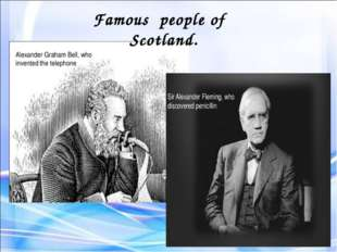 Famous people of Scotland.