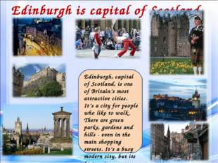 Edinburgh is capital of Scotland. Edinburgh, capital of Scotland, is one of B