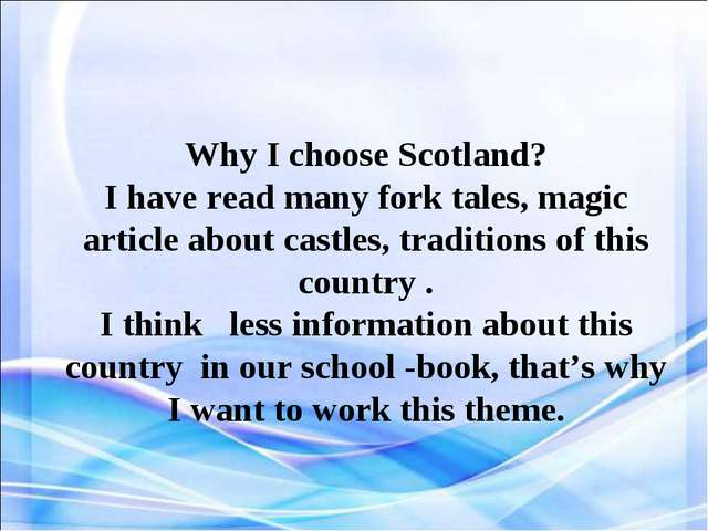 Why I choose Scotland? I have read many fork tales, magic article about cast...