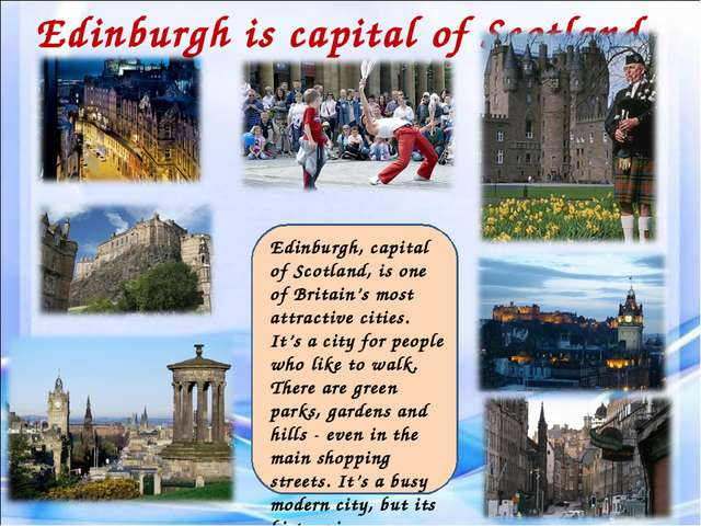 Edinburgh is capital of Scotland. Edinburgh, capital of Scotland, is one of B...