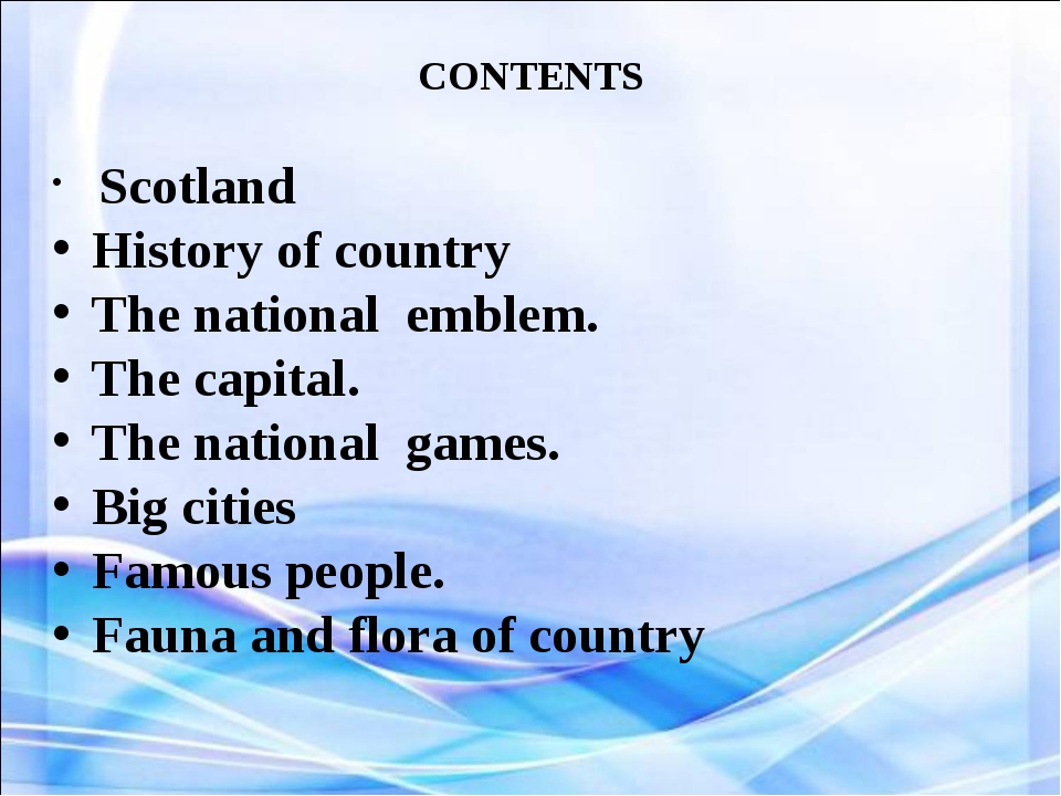 CONTENTS Scotland History of country The national emblem. The capital. The na...