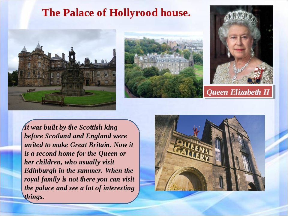 The Palace of Hollyrood house. Queen Elizabeth II It was built by the Scottis...