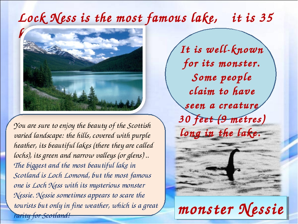 monster Nessie Lock Ness is the most famous lake, it is 35 kilometers long. Y...