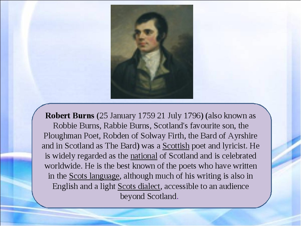 Robert Burns (25 January 1759 21 July 1796) (also known as Robbie Burns, Rabb...
