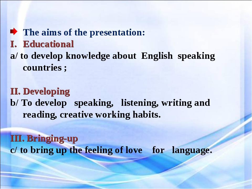 The aims of the presentation: Educational a/ to develop knowledge about Engli...