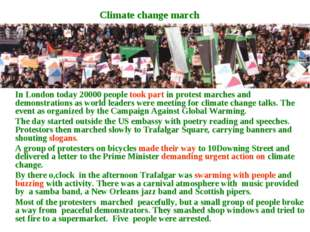 In London today 20000 people took part in protest marches and demonstrations