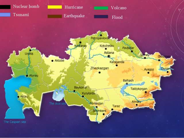 Nuclear bomb Tsunami Earthquake Volcano Flood Hurricane