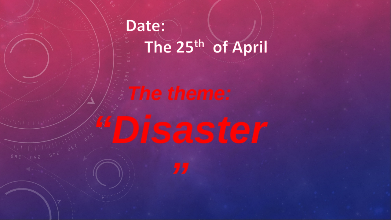 "The theme: ""Disaster"""