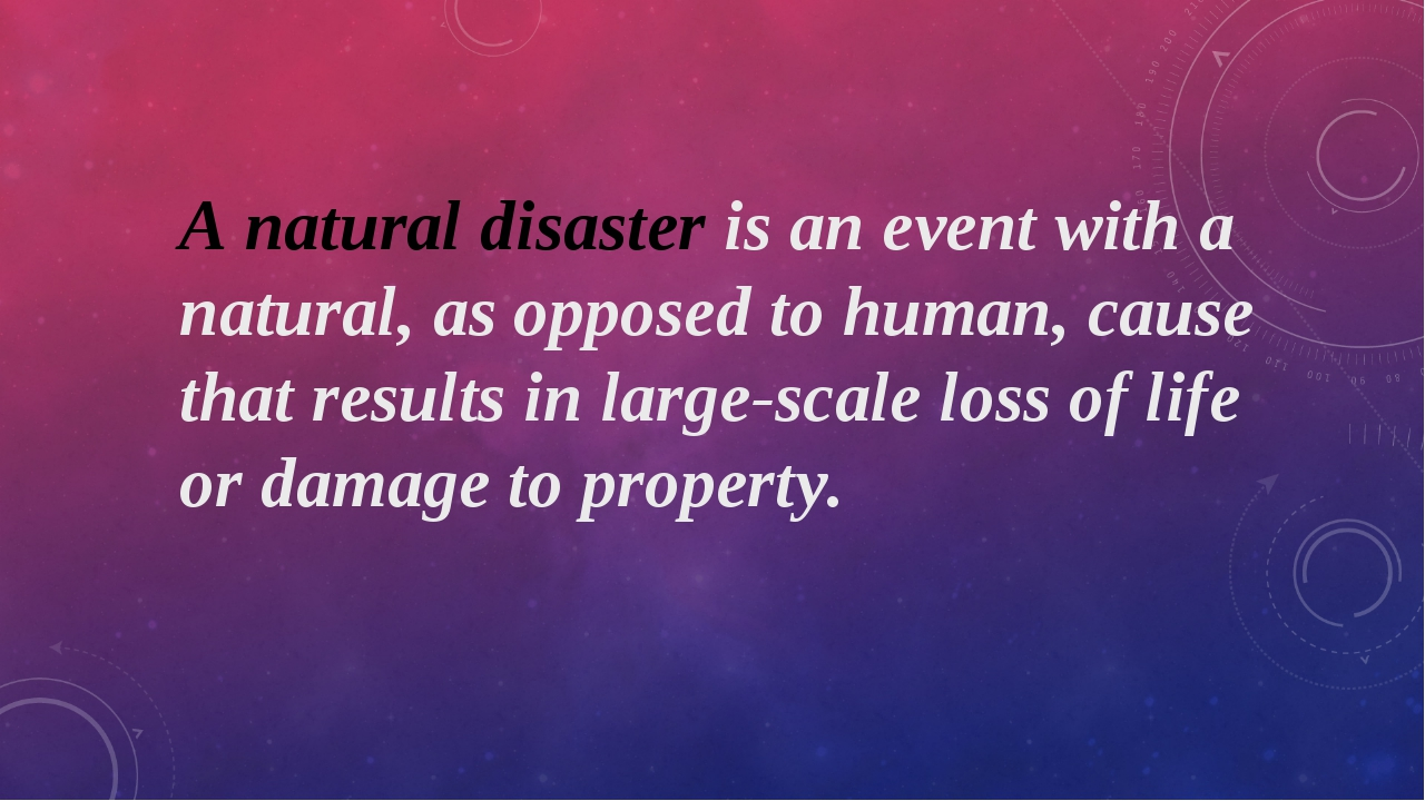 A natural disaster is an event with a natural, as opposed to human, cause tha...