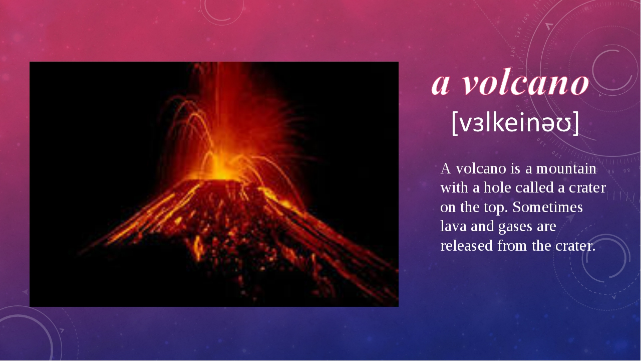 A volcano is a mountain with a hole called a crater on the top. Sometimes lav...