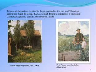 Tukaya pérégrinations terminé de façon inattendue: il a pris sur l'éducation