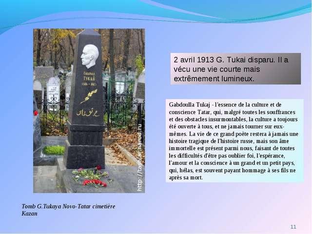 Gabdoulla Tukaj - l'essence de la culture et de conscience Tatar, qui, malgré...