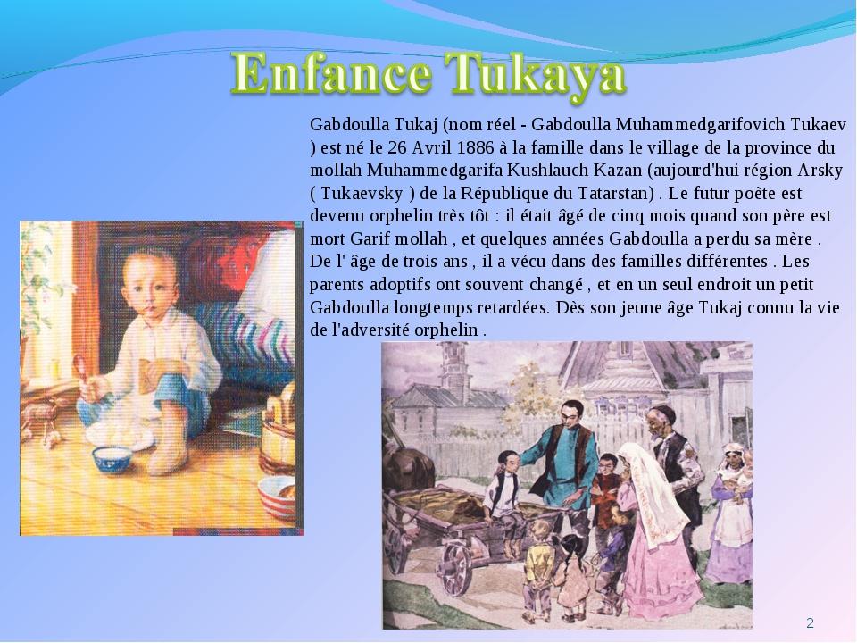 Gabdoulla Tukaj (nom réel - Gabdoulla Muhammedgarifovich Tukaev ) est né le...