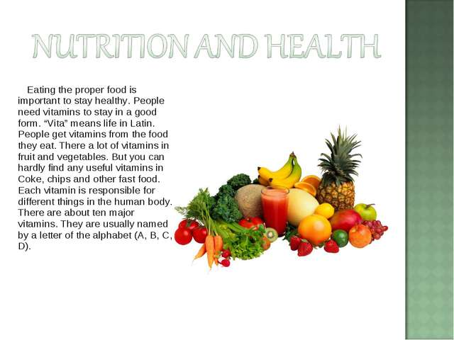 Eating the proper food is important to stay healthy. People need vitamins to...