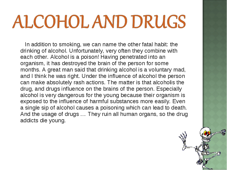 In addition to smoking, we can name the other fatal habit: the drinking of a...