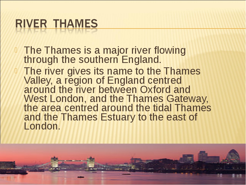 The Thames is a major river flowing through the southern England. The river g...