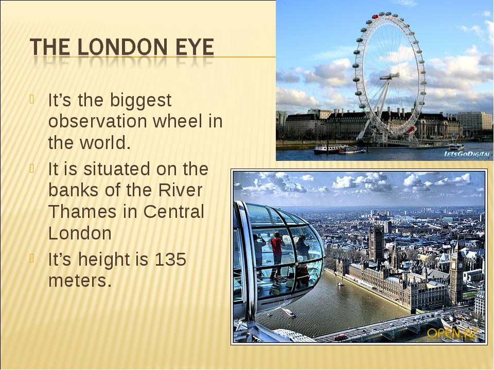 It's the biggest observation wheel in the world. It is situated on the banks...