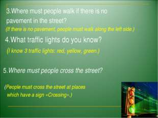 3.Where must people walk if there is no pavement in the street? (If there is