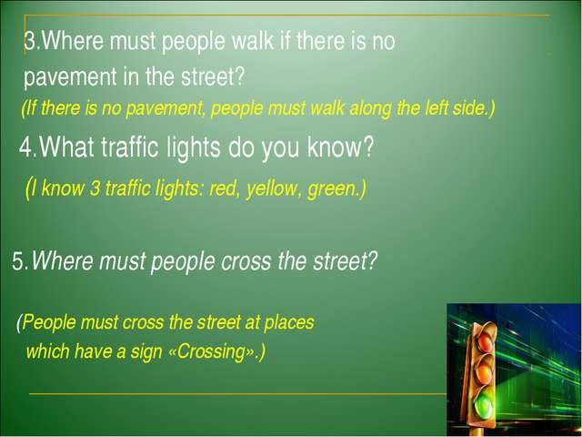 3.Where must people walk if there is no pavement in the street? (If there is...