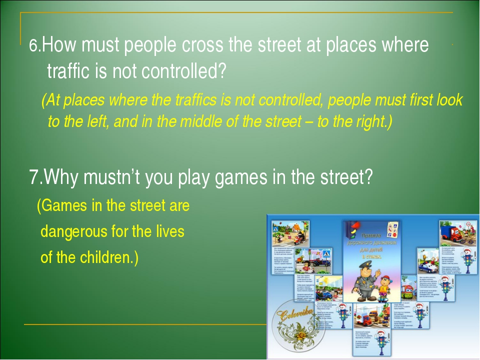 6.How must people cross the street at places where traffic is not controlled...