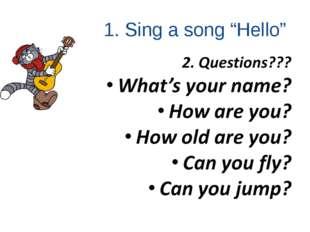 """1. Sing a song """"Hello"""""""