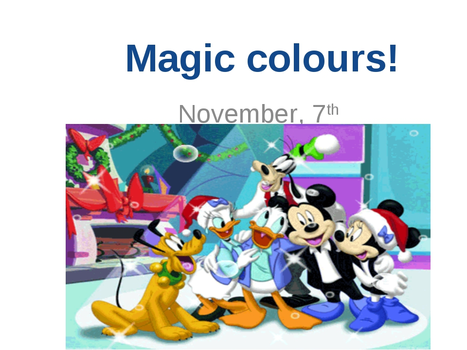 Magic colours! November, 7th