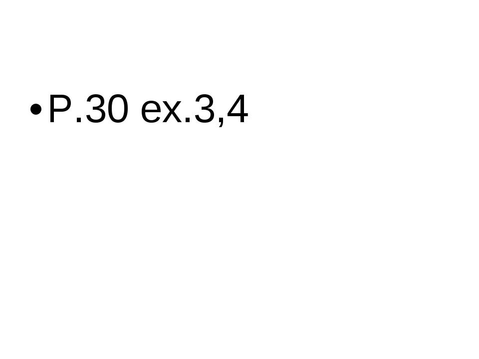 P.30 ex.3,4
