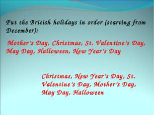 Put the British holidays in order (starting from December): Mother's Day, Chr