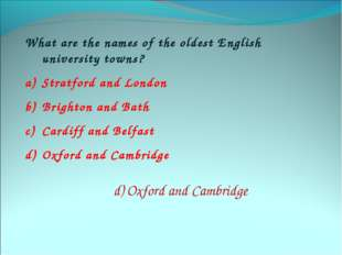 What are the names of the oldest English university towns? Stratford and Lond