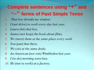 "Complete sentences using ""+"" and ""–"" forms of Past Simple Tense  That boy (br"