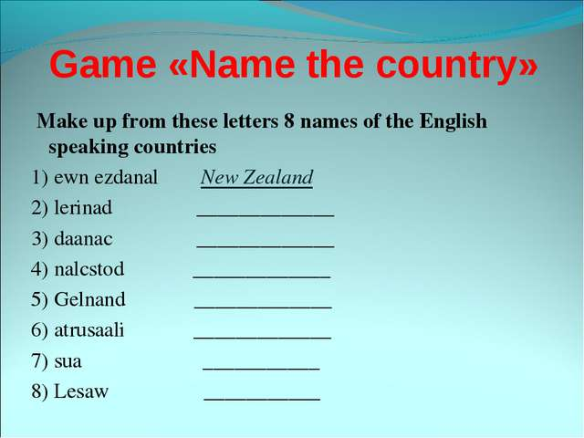 Game «Name the country» Make up from these letters 8 names of the English spe...