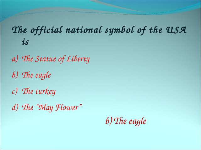 The official national symbol of the USA is The Statue of Liberty The eagle Th...