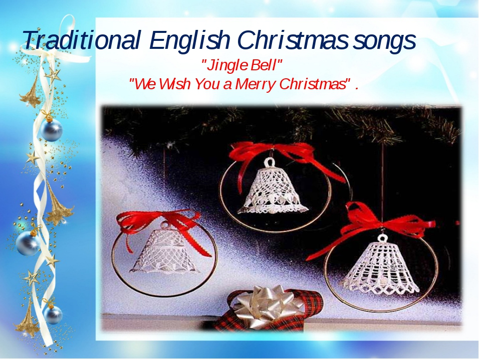 "Traditional English Christmas songs ""Jingle Bell"" ""We Wish You a Merry Christ..."