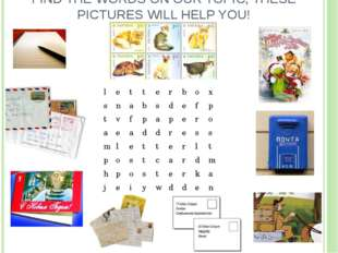 FIND THE WORDS ON OUR TOPIC, THESE PICTURES WILL HELP YOU! l	e	t	t	e	r	b	o	x