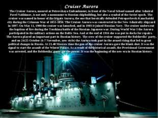 Cruiser Aurora The Cruiser Aurora, moored at Petrovskaya Embankment, in front