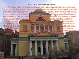 Arctic and Antarctic Museum The silent white continent has always been attrac