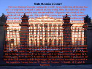 State Russian Museum The State Russian Museum contains the world's largest co