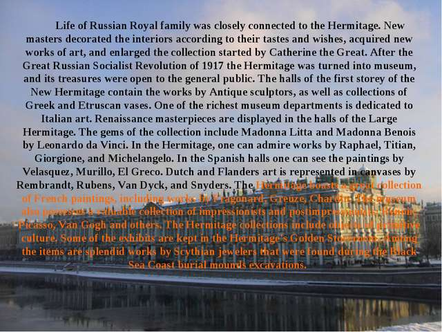 Life of Russian Royal family was closely connected to the Hermitage. New mast...