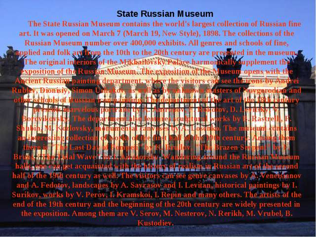 State Russian Museum The State Russian Museum contains the world's largest co...