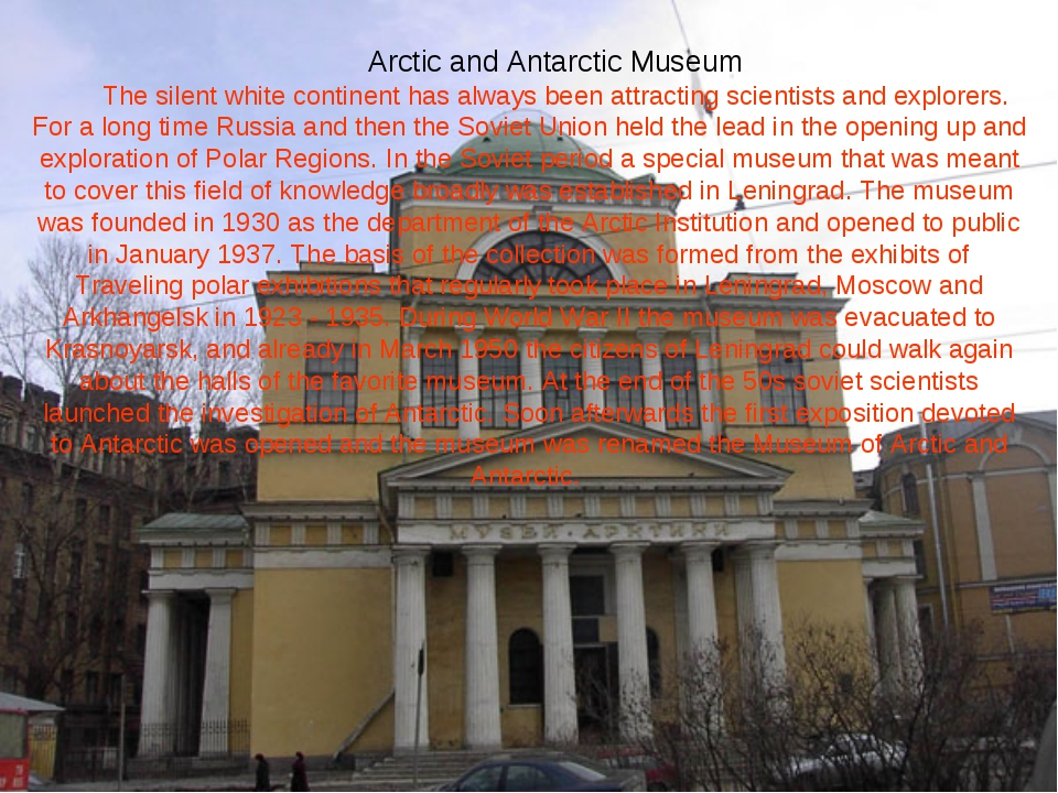 Arctic and Antarctic Museum The silent white continent has always been attrac...