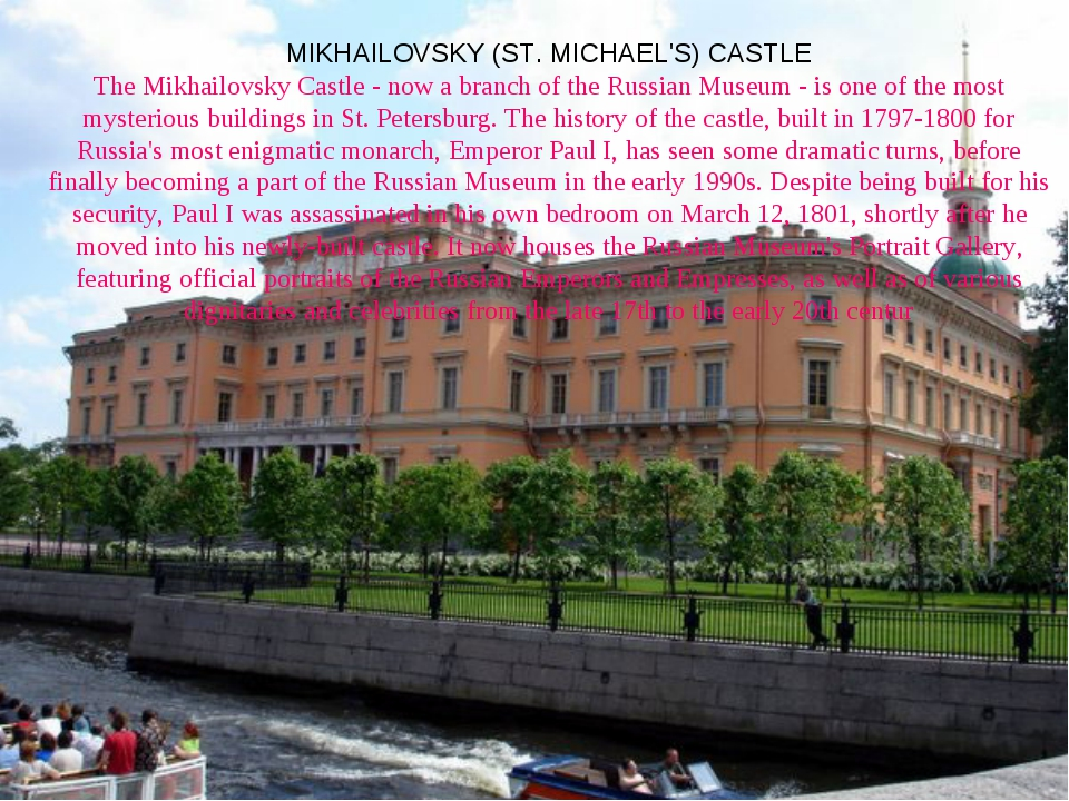 MIKHAILOVSKY (ST. MICHAEL'S) CASTLE The Mikhailovsky Castle - now a branch of...