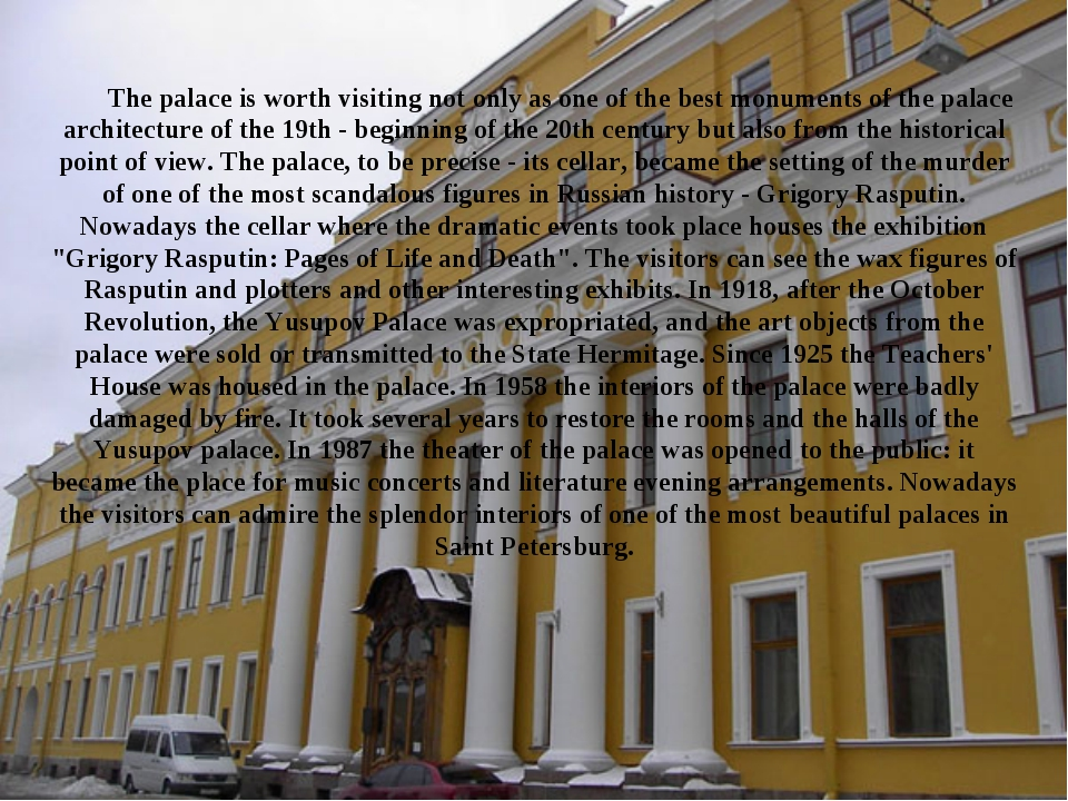 The palace is worth visiting not only as one of the best monuments of the pal...