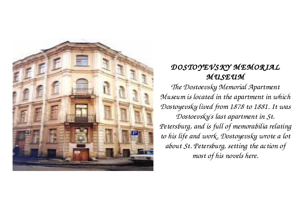 DOSTOYEVSKY MEMORIAL MUSEUM The Dostoevsky Memorial Apartment Museum is locat...