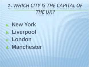 New York Liverpool London Manchester