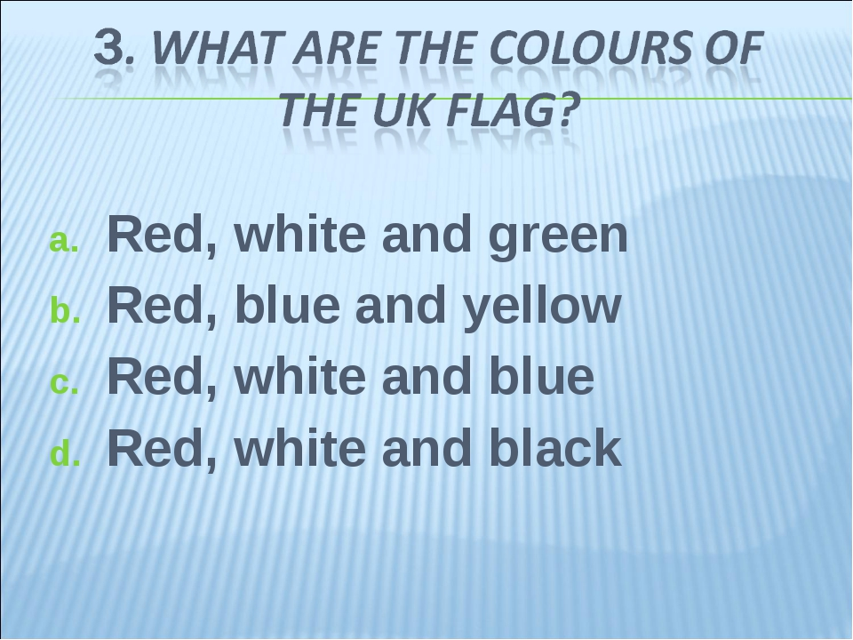 Red, white and green Red, blue and yellow Red, white and blue Red, white and...